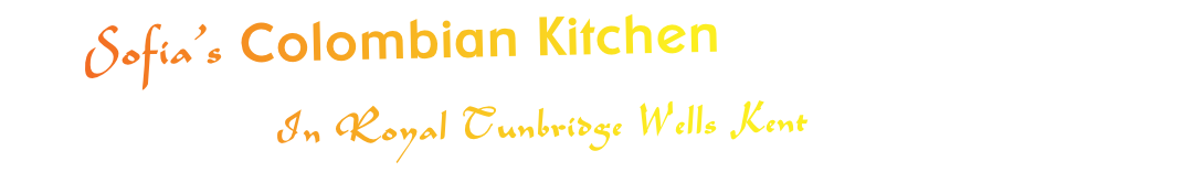 Sofia's Colombian Kitchen                    In Royal Tunbridge Wells Kent